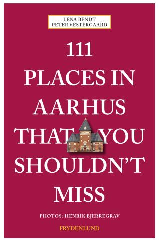 The book '111 Places in Aarhus That You Shouldn't Miss'